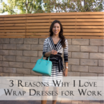 Classics: 3 Reasons Why I Love Wrap Dresses for Work