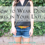 How to Wear Denim Shorts in your Late 20s/Early 30s