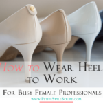 Practical: How to Wear Heels to Work