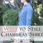 3 Ways to Style Chambray: Work, Casual, Lounge