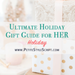 Ultimate Holiday Gift Guide: Gifts for Her