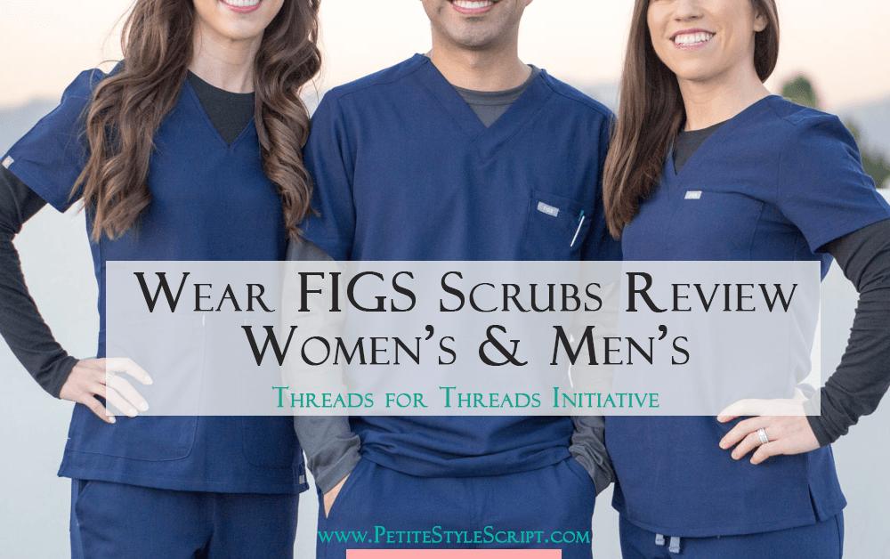 3b34529e450 Honest Wear FIGS Scrubs Review | Women's Scrubs | Men's Scrubs | Threads  for Threads