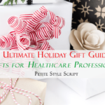 Ultimate Holiday Gift Guide: Gifts for Healthcare Professionals