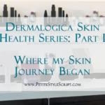 Dermalogica Skin Health Series: Part I