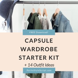 Free download for Capsule Wardrobe Starter Kit with petite fashion and style blog, Dr. Jessica Louie and Petite Style Script. Minimalist wardrobe, closet, feel confident in your clothing