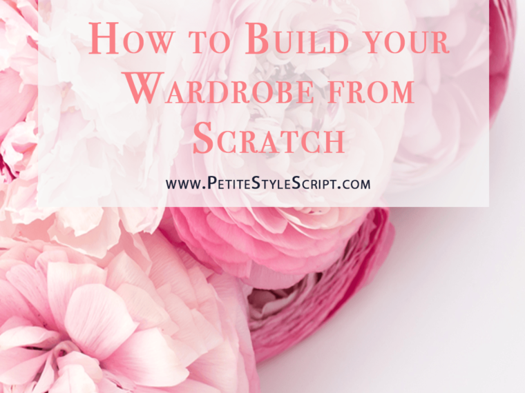 How to Build Wardrobe from Scratch | How to build your wardrobe from the beginning | New career | Student to professional | Petite fashion and style blog | Outfit inspiration | finding your style | Free starter kit capsule wardrobe